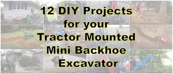 12 DIY Projects for your Tractor Mounted Mini Backhoe Excavator